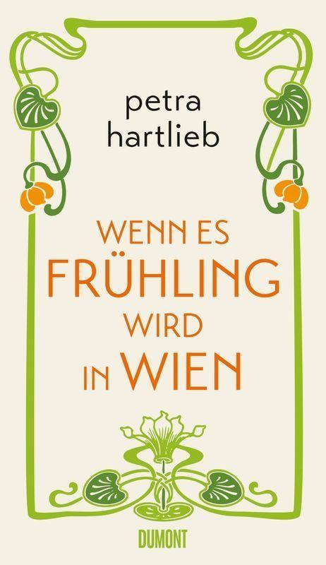 Petra Hartlieb  Wenn es Frühling wird in Wien