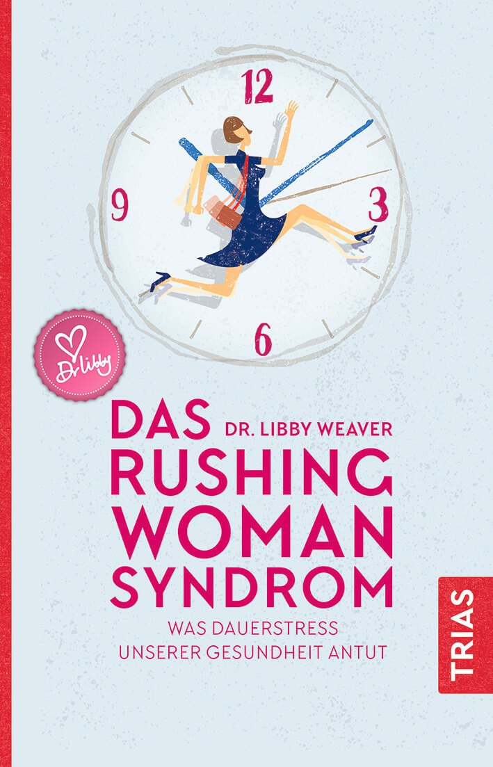 Dr. Libby Weaver, The Rushing Woman Syndrome
