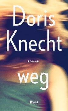 Doris Knecht, Roman, weg, Bestseller Autorin, Madamewien.at