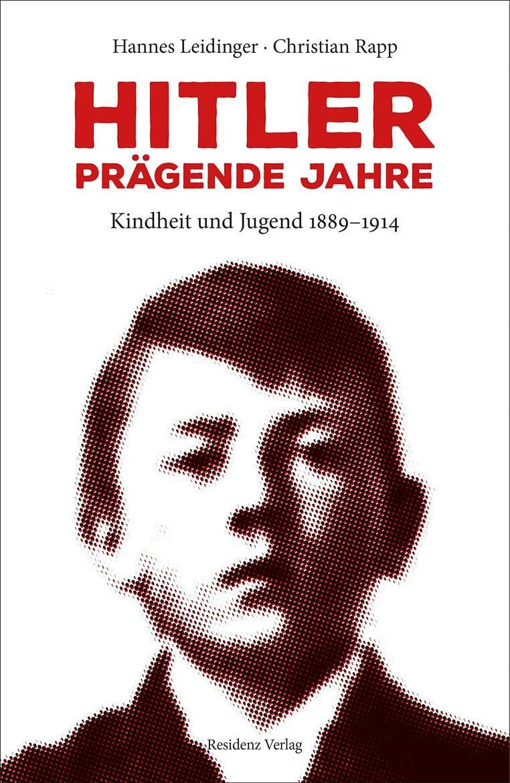 Madamewien.at, Hitler, prägende Jahre. Kindheit und Jugend 1889-1914 von Christian Rapp und Hannes Leidinger